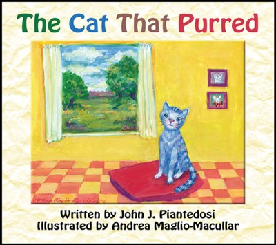 The Cat That Purred  -     By: John J. Piantedosi     Illustrated By: Andrea Maglio-Macullar