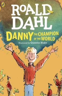 Danny the Champion of the World - eBook  -     By: Roald Dahl