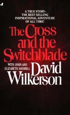 The Cross and the Switchblade - eBook  -     By: David R. Wilkerson