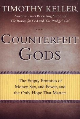 Counterfeit Gods: The Empty Promises of Money, Sex, and Power, and the Only Hope That Matters - Slightly Imperfect  -     By: Timothy Keller