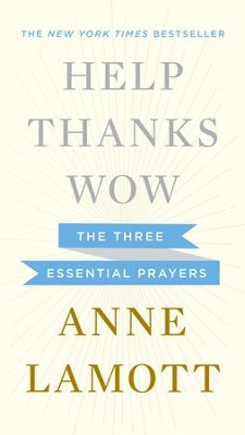 Help, Thanks, Wow: The Three Essential Prayers - eBook  -     By: Anne Lamott