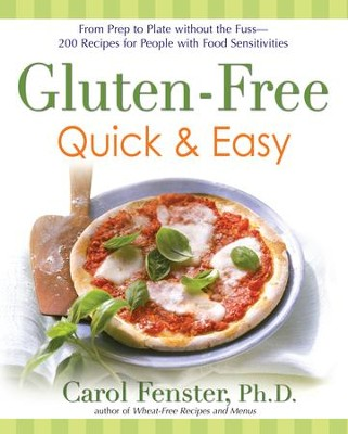 Gluten-Free Quick & Easy                                         -     By: Carol Fenster Ph.D.