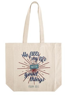 He Fills My Life With Good Things Tote Bag  -
