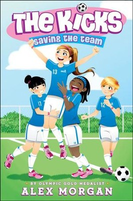 Saving the Team  -     By: Alex Morgan     Illustrated By: Paula Franco