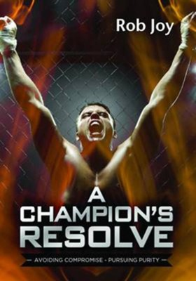 Champion's Resolve, A - eBook  -     By: Rob Joy