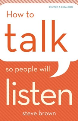 How to Talk So People Will Listen / Revised - eBook  -     By: Steve Brown