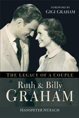 Ruth and Billy Graham: The Legacy of a Couple - eBook  -     By: Hanspeter Nuesch