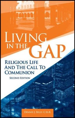 Living in the Gap: Religious Life and the Call to Communion (2nd edition)  -     By: Dennis J. Billy C.Ss.R.