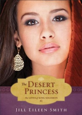 Desert Princess, The (Ebook Shorts) (The Loves of King Solomon Book #1) - eBook  -     By: Jill Eileen Smith