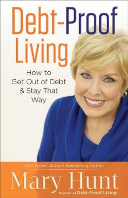 Debt-Proof Living: How to Get Out of Debt & Stay That Way - eBook  -     By: Mary Hunt