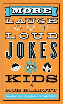 More Laugh-Out-Loud Jokes for Kids - eBook  -     By: Rob Elliott