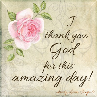 I Thank You God For This Amazing Day Tabletop Art   -     By: Sandy Clough