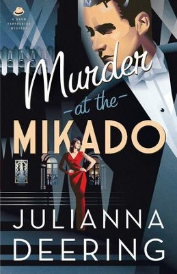 Murder at the Mikado, Drew Farthering Mystery Series #3 -eBook   -     By: Julianna Deering