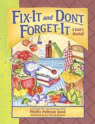 Fix-It and Don't Forget-It Journal: A Cook's Journal  -     By: Phyllis Good