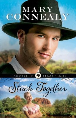 Stuck Together, Trouble in Texas Series #3 - eBook   -     By: Mary Connealy