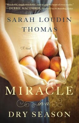 Miracle in a Dry Season - eBook  -     By: Sarah Loudin Thomas