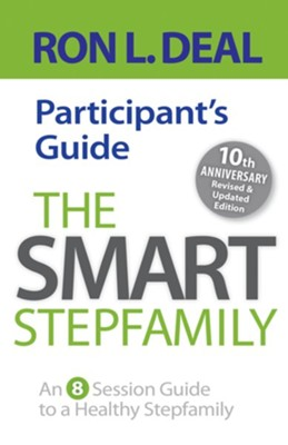 Smart Stepfamily Participant's Guide, The: An 8-Session Guide to a Healthy Stepfamily - eBook  -     By: Ron L. Deal