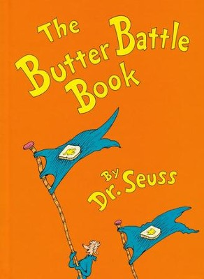 The Butter Battle Book   -     By: Dr. Seuss