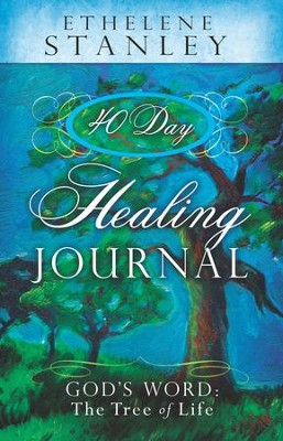 40-Day Healing Journal: God's Word: The Tree of Life - eBook  -     By: Ethelene Stanley