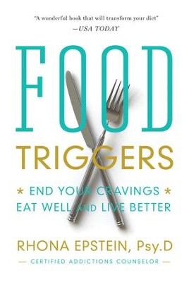 Food Triggers: End Your Cravings. Eat Well and Live Better - eBook  -     By: Rhona Epstein