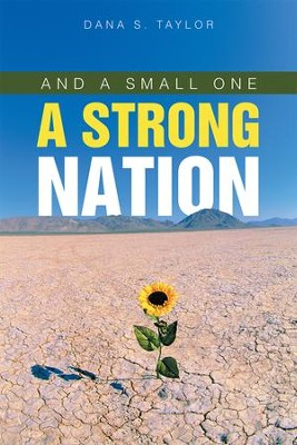 And A Small One A Strong Nation - eBook  -     By: Dana Taylor