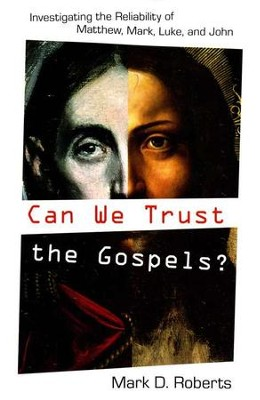 Can We Trust the Gospels?  -     By: Mark D. Roberts