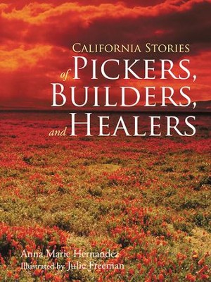 California Stories of Pickers, Builders, and Healers - eBook  -     By: Anna Hernandez