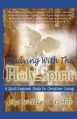 Studying With The Holy Spirit: (A Spirit-Inspired Study in Christian Living) - eBook  -     By: Willie Cobb