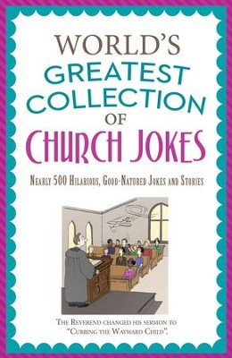 The World's Greatest Collection of Church Jokes: Nearly 500 Hilarious, Good-Natured Jokes and Stories - eBook  -     By: Paul M. Miller