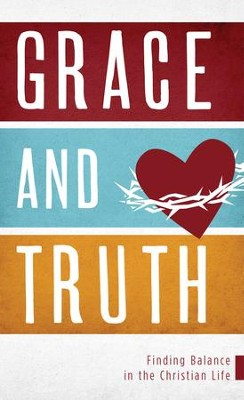 Grace and Truth: Finding Balance in the Christian Life - eBook  -     By: Brenda Mason Young