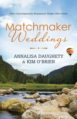 Matchmaker Weddings: Two Contempoary Romances Under One Cover - eBook  -     By: Annalisa Daughety, Kim O'Brien