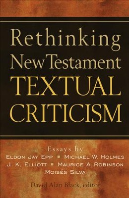 Rethinking New Testament Textual Criticism - eBook  -     Edited By: David Alan Black     By: Edited by David Alan Black
