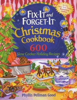 Fix-it and Forget-it Christmas Cookbook: 600 Slow Cooker Holiday Recipes, Paperback  -     By: Phyllis Pellman Good