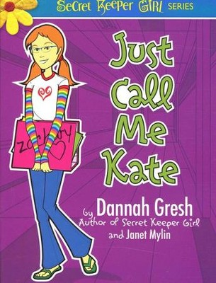 Just Call Me Kate  -     By: Dannah Gresh, Janet Mylin