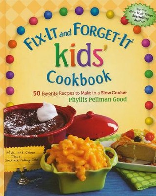 Fix-It and Forget-It Kids' Cookbook: 50 Favorite Recipes to Make in a Slow Cooker  -     By: Phyllis Pellman Good