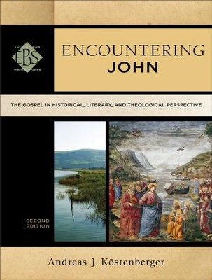 Encountering John (Encountering Biblical Studies): The Gospel in Historical, Literary, and Theological Perspective - eBook  -     By: Andreas J. Kostenberger