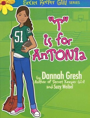 T is for Antonia  -     By: Dannah Gresh, Suzy Weibel