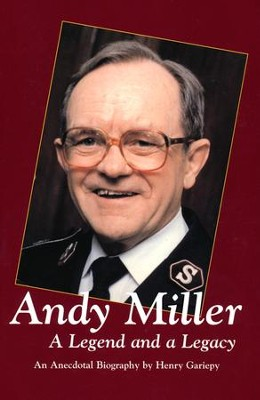 Andy Miller: A Legend and a Legacy  -     By: Henry Gariepy