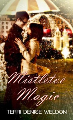 Mistletoe Magic: Novelette - eBook  -     By: Terri Weldon