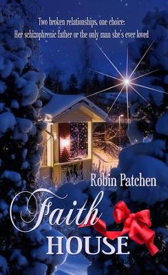 Faith House: Novelette - eBook  -     By: Robin Patchen