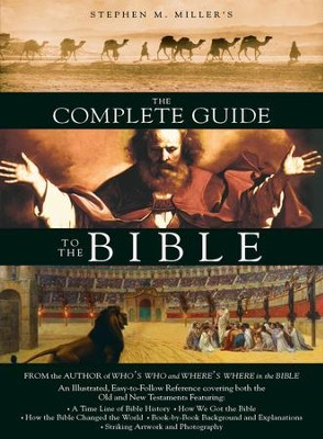 The Complete Guide to the Bible - eBook  -     By: Stephen M. Miller