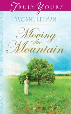 Moving The Mountain - eBook  -     By: Yvonne Lehman