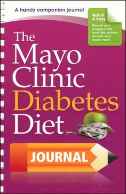 The Mayo Clinic Diabetes Diet Journal: By the Weight-Loss Experts at Mayo Clinic  -     By: Mayo Clinic