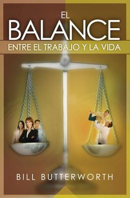 El Balance Entre el Trabajo y la Vida (Balancing Work and Life) - eBook  -     By: Bill Butterworth