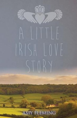 A Little Irish Love Story - eBook  -     By: Amy Fleming