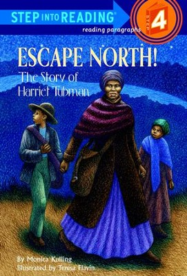 Escape North! The Story of Harriet Tubman - eBook  -     By: Monica Kulling     Illustrated By: Teresa Flavin