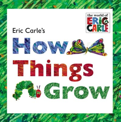 Eric Carle's How Things Grow  -     By: Eric Carle