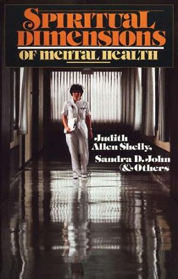 Spiritual Dimensions of Mental Health   -     By: Judith Allen Shelly, Sandra D. John