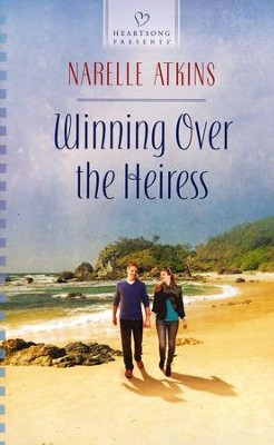 Winning Over the Heiress  -     By: Narelle Atkins