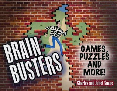Brain Busters: Games, Puzzles and More!  -     By: Charles Snape